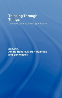 Book Thinking Through Things by Henare, Amiria