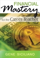 Financial Mastery for the Career Teacher