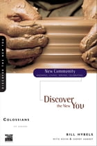 Colossians: Discover the New You by Bill Hybels