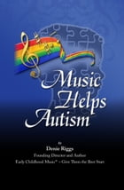 Music Helps Autism by Denie Y. Riggs