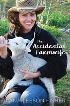 The Accidental Farmwife