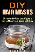 DIY Hair Masks: 25 Natural Recipes for All Types of Hair to Make Them Strong and Shiny 93db3d62-fcfa-440c-bbf2-ef2a5b81aa2f