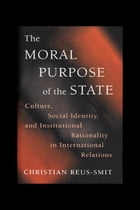The Moral Purpose of the State: Culture, Social Identity, and Institutional Rationality in…