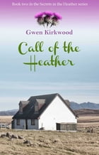 Call of the Heather by Gwen Kirkwood