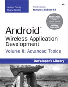 Android Wireless Application Development Volume II Barnes & Noble Special Edition: Advanced Topics by Lauren Darcey