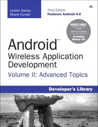 Android Wireless Application Development Volume II Barnes & Noble Special Edition: Advanced Topics