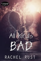 All Kinds of Bad by Rachel Rust