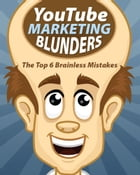 YouTube Marketing Blunders by Anonymous