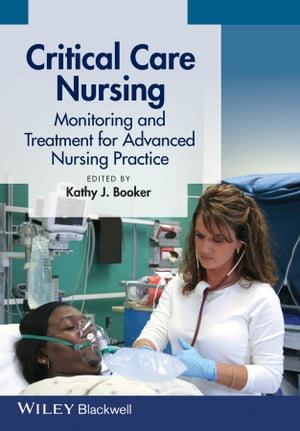 Critical Care Nursing Monitoring and Treatment for Advanced Nursing Practice
