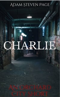 Charlie: An Orchard City short