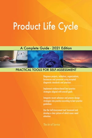 Product Life Cycle A Complete Guide - 2021 Edition by Gerardus Blokdyk