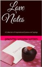 Love Notes: A Collection of Inspirational Quotes and Sayings by Jamantha Watson