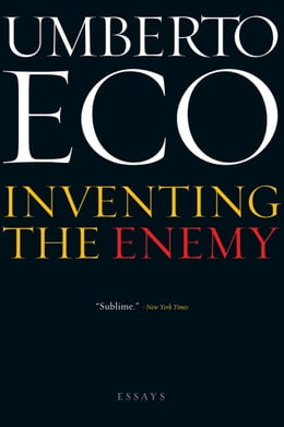 Book Inventing the Enemy: Essays by Umberto Eco