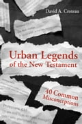Urban Legends of the New Testament 6aed5be4-1ae8-4eda-a297-b54ca8ac217c