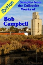 iDition: Samples from the Collective Works of Bob Campbell by Bob Campbell