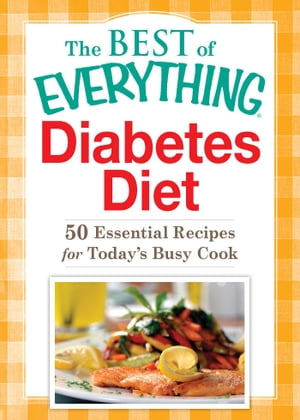 Diabetes Diet 50 Essential Recipes for Today's Busy Cook