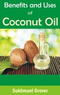 Benefits and Uses of Coconut Oil