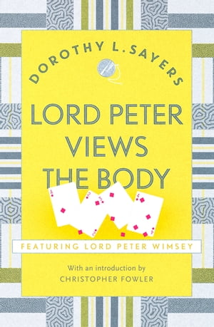 Lord Peter Views the Body Lord Peter Wimsey Book 5