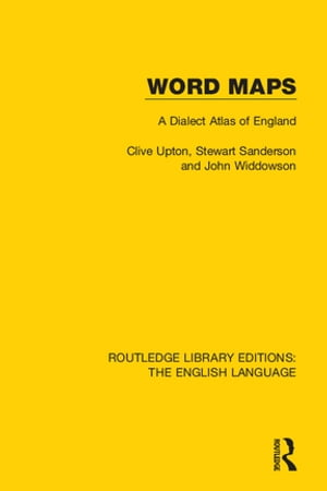Word Maps A Dialect Atlas of England