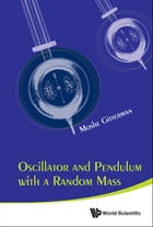 Oscillator and Pendulum with a Random Mass by Moshe Gitterman