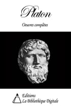 Platon - Oeuvres Completes by Platon