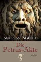 Die Petrus-Akte by Andreas Englisch