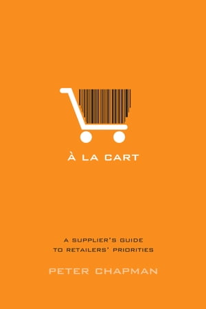 A la cart A supplier's guide to retailers' priorities