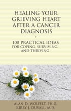 Healing Your Grieving Heart After a Cancer Diagnosis Cover Image