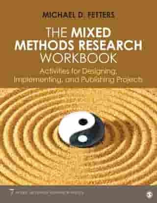 The Mixed Methods Research Workbook: Activities for Designing, Implementing, and Publishing Projects