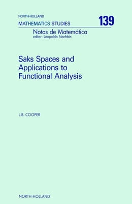 Book Saks Spaces and Applications to Functional Analysis by Cooper, J. B.