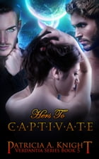 Hers to Captivate by Patricia A. Knight