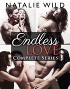 Endless Love - Complete Collection by Natalie Wild