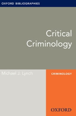 Book Critical Criminology: Oxford Bibliographies Online Research Guide by Michael J. Lynch