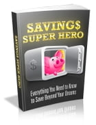 Savings Super Hero by Anonymous