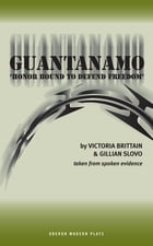 Guantanamo (Honor Bound to Defend Freedom): Honor Bound to Defend Freedom by Victoria Brittain