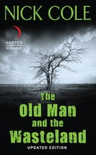 The Old Man and the Wasteland: Updated Edition by Nick Cole