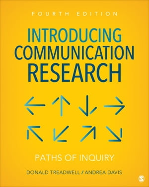 Introducing Communication Research: Paths of Inquiry by Donald Treadwell