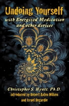 Undoing Yourself With Energized Meditation & Other Devices by Christopher S. Hyatt
