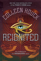 Reignited: A Companion to the Reawakened Series by Colleen Houck