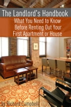 The Landlord's Handbook: What You Need to Know Before Renting Out Your First Apartment or House
