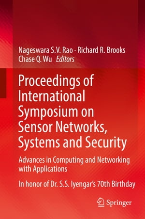 Proceedings of International Symposium on Sensor Networks, Systems and Security: Advances in Computing and Networking with Applications