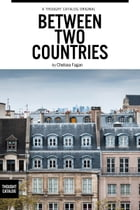 Between Two Countries by Chelsea Fagan