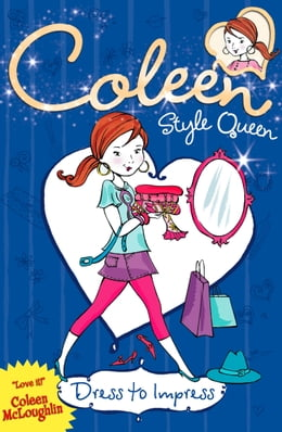 Book Dress to Impress (Coleen Style Queen, Book 2) by Coleen McLoughlin