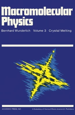 Book Macromolecular Physics: Crystal Melting by Wunderlich, Bernhard