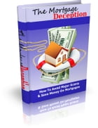 The Mortgage Deception by Anonymous