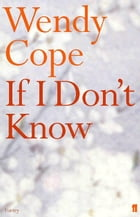 If I Don't Know by Wendy Cope