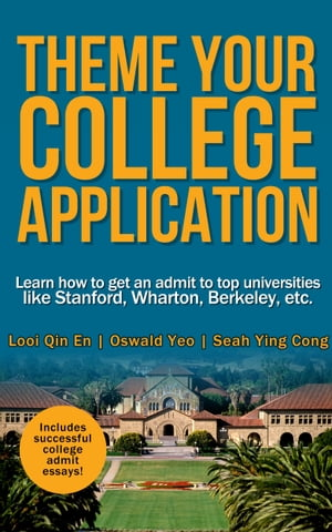 Theme Your College Application: Learn how to get an admit to top universities like Stanford, Wharton, etc.