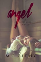 Angel: An Almost Heaven Series, #1 by M.C. Cerny