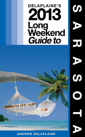 Delaplaine's 2013 Long Weekend Guide to Sarasota