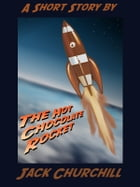 The Hot Chocolate Rocket by Jack Churchill